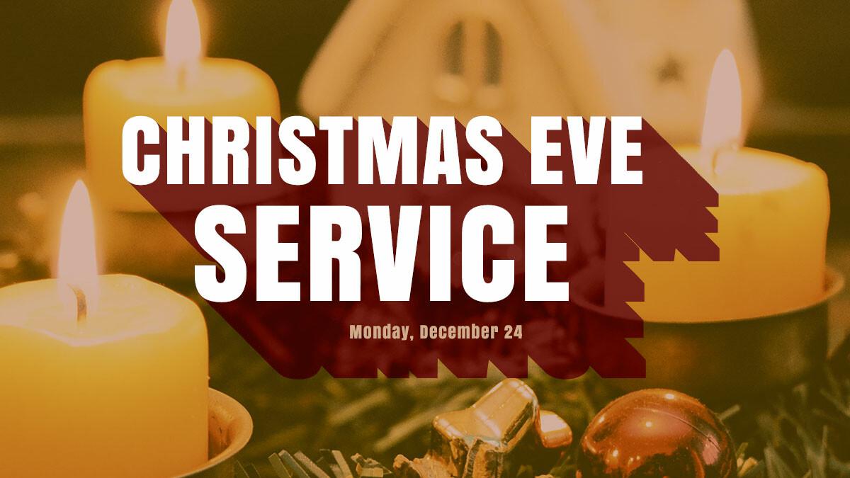 Christmas Eve Service 4:30 pm